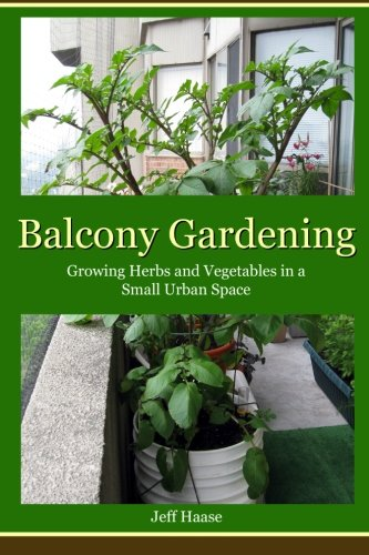 9780987973207: Balcony Gardening: Growing Herbs and Vegetables in a Small Urban Space