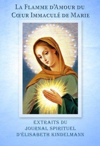 9780987976550: La Flamme d'Amour - Extraits du Journal Spirituel d'Elisabeth Kindelmann (French Edition)