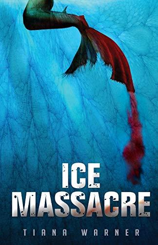 9780988003934: Ice Massacre: Volume 1 (Mermaids of Eriana Kwai)
