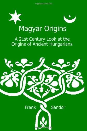 Magyar Origins: A 21st Century Look at the Origins of Ancient Hungarians: Sandor, Mr Frank