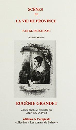 9780988016224: Scenes de La Vie de Province - Premier Volume - Eugenie Grandet (Romans de Blazac: Novelle Edition Conforme Au Texte de) (French Edition)