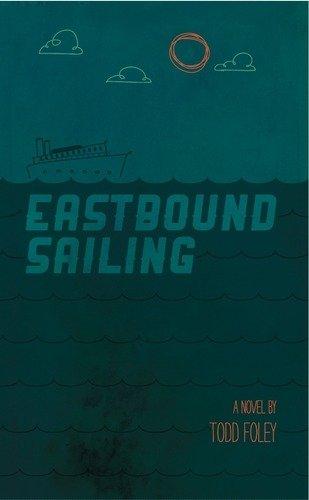 9780988041707: Eastbound Sailing