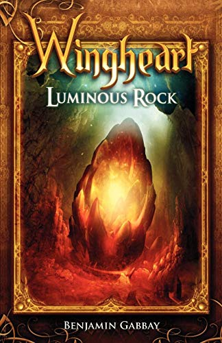 9780988054301: Wingheart: Luminous Rock (Book One in the Wingheart Trilogy)
