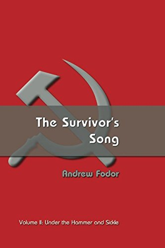 The Survivor's Song: Under the hammer and: Fodor, Andrew