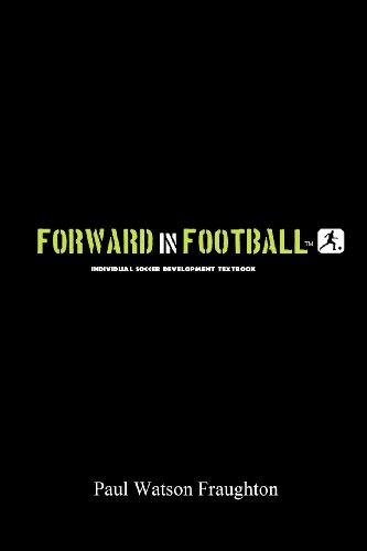 9780988062511: Forward in Football: Individual Soccer Development Textbook