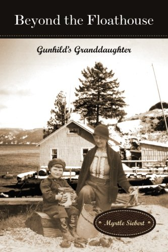9780988070912: Beyond the Floathouse: Gunhild's Granddaughter
