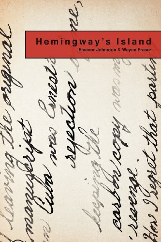 Hemingway's Island: Johnston, Eleanor, Fraser,