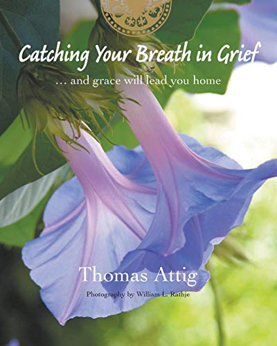 9780988076013: Catching Your Breath in Grief: ...and grace will lead you home