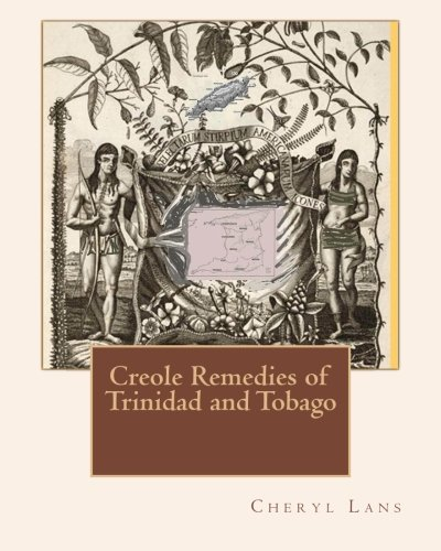 9780988085206: Creole Remedies of Trinidad and Tobago