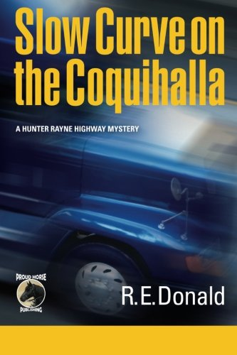 9780988111806: Slow Curve on the Coquihalla: A Hunter Rayne highway mystery (Volume 1)