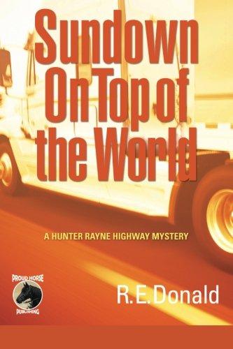 Sundown on Top of the World: A Hunter Rayne Highway Mystery (The Hunter Rayne Highway Mysteries) (...