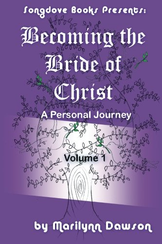 Becoming the Bride of Christ A Personal Journey Volume 1: Ms Marilynn Dawson