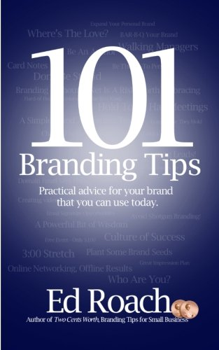9780988125001: 101 Branding Tips: Practical advice for your brand that you can use today.