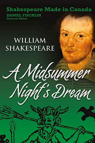 A Midsummer Night's Dream (Shakespeare Made in Canada): Shakespeare, William