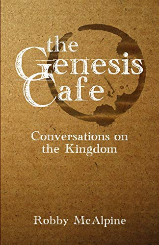 9780988130449: The Genesis Cafe: Convesations on the Kingdom