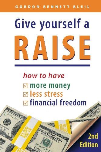 Give Yourself a Raise by Gordon Bennett (2013, Paperback): Bennett, Gordon