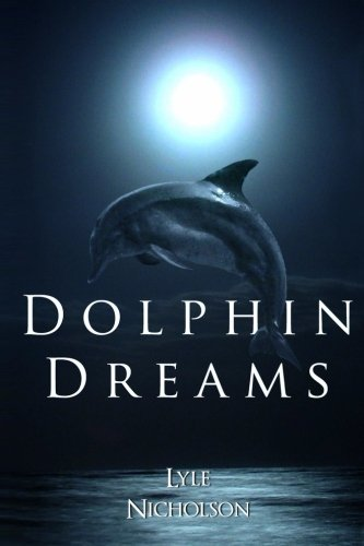9780988154827: Dolphin Dreams
