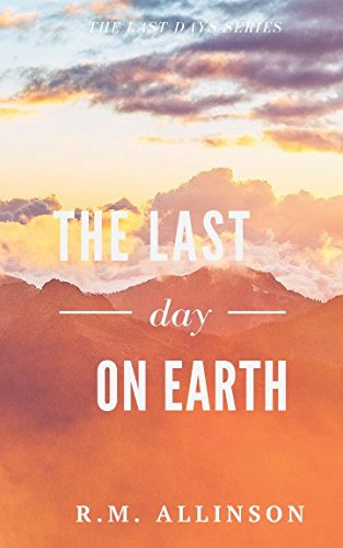 9780988159624: The Last Day on Earth