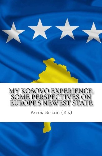 9780988160828: My Kosovo Experience: Perspectives on Europe's Newest State