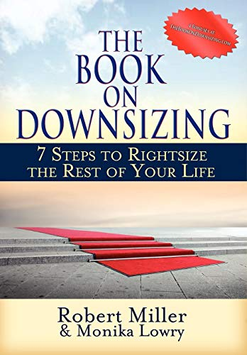 9780988161108: The Book on Downsizing: 7 Steps to Rightsize the Rest of Your Life