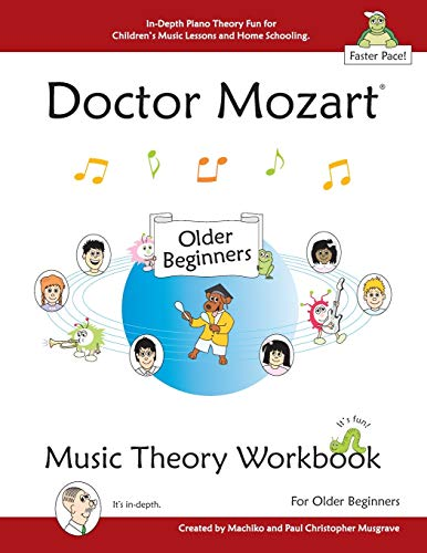 9780988168817: Doctor Mozart Music Theory Workbook for Older Beginners: In-Depth Piano Theory Fun for Children's Music Lessons and HomeSchooling: Highly Effective for Beginners Learning a Musical Instrument