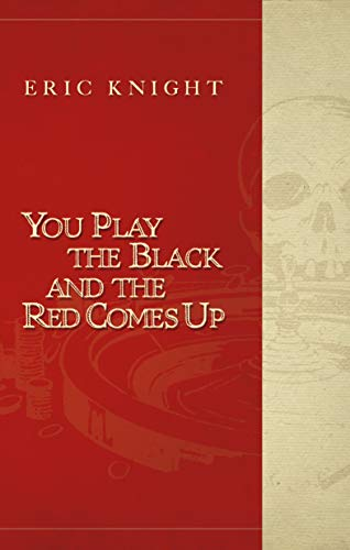 9780988172500: You Play The Black And The Red Comes Up