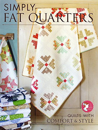 9780988174900: Simply Fat Quarters - Quilts with Comfort & Style