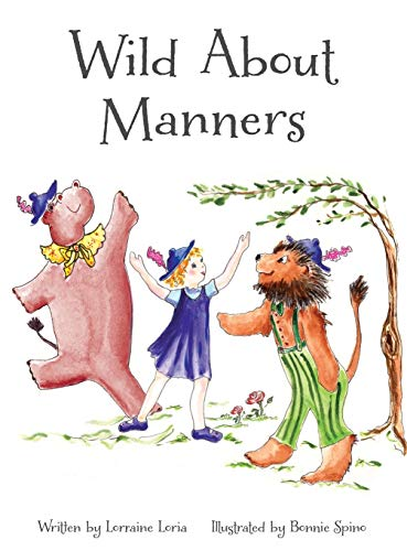 Wild about Manners: Lorraine, Loria