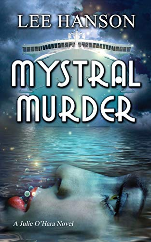 Mystral Murder, Volume 3 The Julie O'Hara Mystery Series (0988191253) by Hanson, Lee
