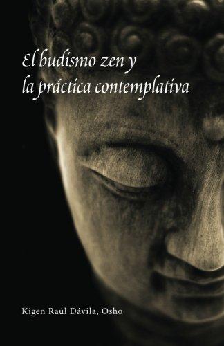9780988192003: El budismo zen y la práctica contemplativa