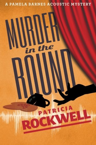 Murder in the Round: A Pamela Barnes Acoustic Mystery: Rockwell, Patricia