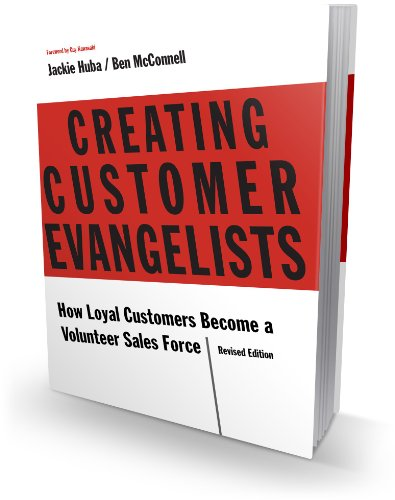 9780988195400: Creating Customer Evangelists: How Loyal Customers Become a Volunteer Salesforce