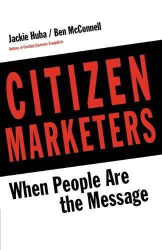 9780988195417: Citizen Marketers: When People Are the Message
