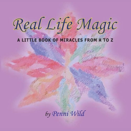 9780988199200: Real Life Magic: A Little Book of Miracles from A to Z