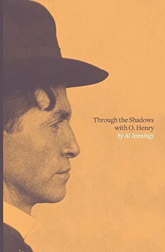 Through the Shadows with O. Henry (Paperback): Al Jennings