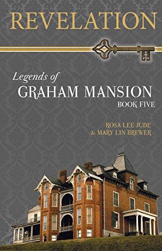 Revelation (Legends of Graham Mansion) (Volume 5): Jude, Rosa Lee; Brewer, Mary Lin