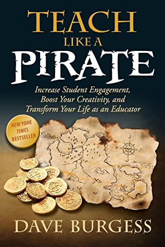 9780988217607: Teach Like a Pirate: Increase Student Engagement, Boost Your Creativity, and Transform Your Life as an Educator