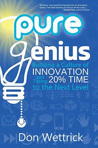 9780988217621: Pure Genius: Building a Culture of Innovation and Taking 20% Time to the Next Level