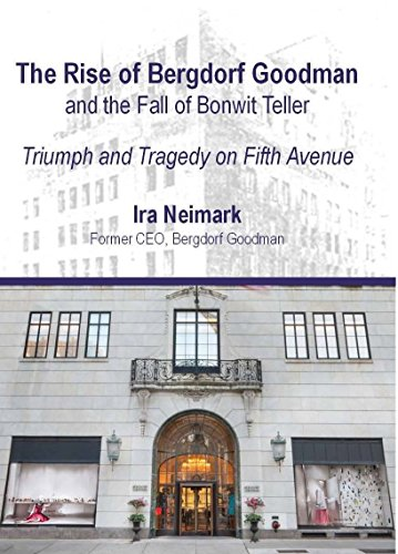 9780988217782: The Rise of Bergdorf Goodman and the Fall of Bonwit Teller