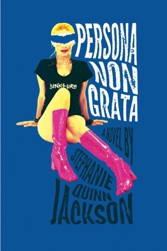 9780988218505: Persona Non Grata: A Story of Junkture