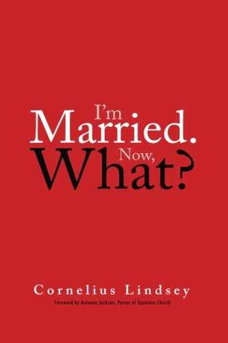 I'm Married. Now, What? (Paperback or Softback): Lindsey, Cornelius