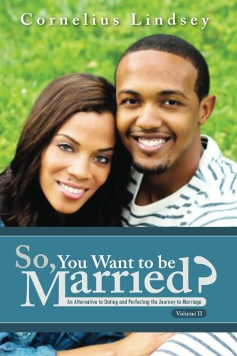So, You Want to Be Married? Second: Lindsey, Cornelius