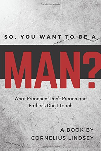 So, You Want to Be a Man?: Lindsey, Cornelius