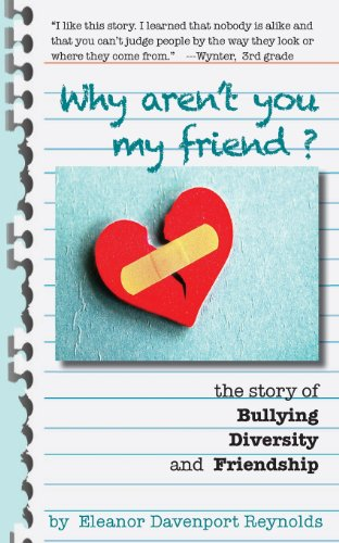 9780988220959: Why Aren't You My Friend? the Story of Bullying, Diversity, and Friendship
