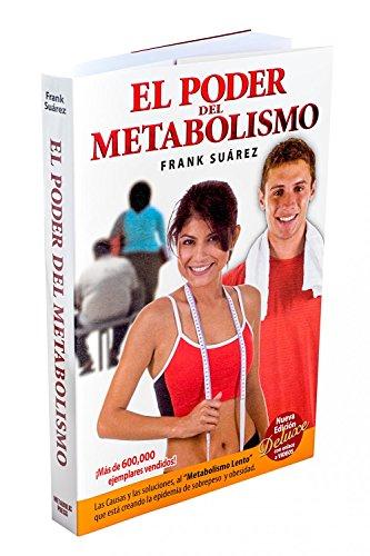 9780988221819: El Poder del Metabolismo - Edición Deluxe con enlace a vídeos- Sobre 500,000 Ejemplares Vendidos - Mas que una Dieta, un Estilo de Vida - Aprenda a Bajar de Peso Sin Pasar Hambre (Spanish Edition)