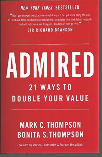 9780988224582: Admired: 21 Ways to Double Your Value