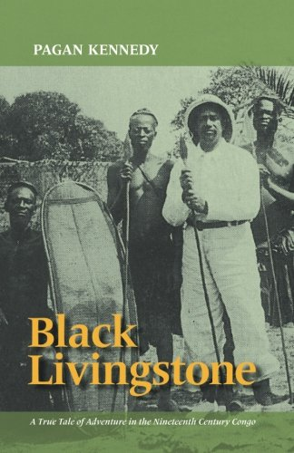 9780988225268: Black Livingstone: A True Tale of Adventure in the Nineteenth-Century Congo (Pagan Kennedy Project)
