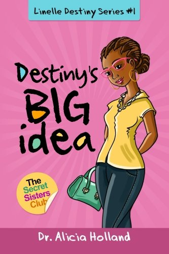 9780988227187: Linelle Destiny Series #1: Destiny's BIG Idea (Volume 1)