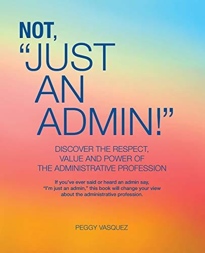 """Not """"Just an Admin!"""": Vasquez, Peggy"""
