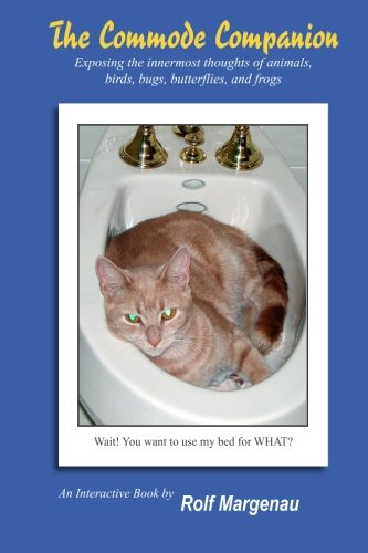 9780988231153: The Commode Companion: Exposing the innermost thoughts of animals, birds, bugs, butterflies, and frogs